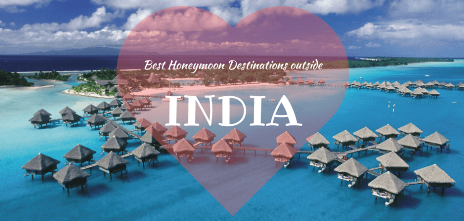 Best Honeymoon Destinations outside India