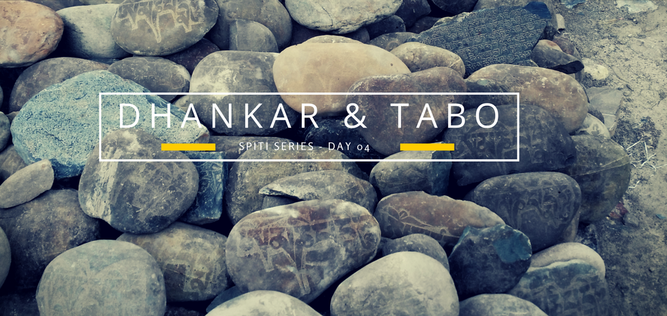 Spiti Series - Letusgoto day 4 - Tabo and Dhankar